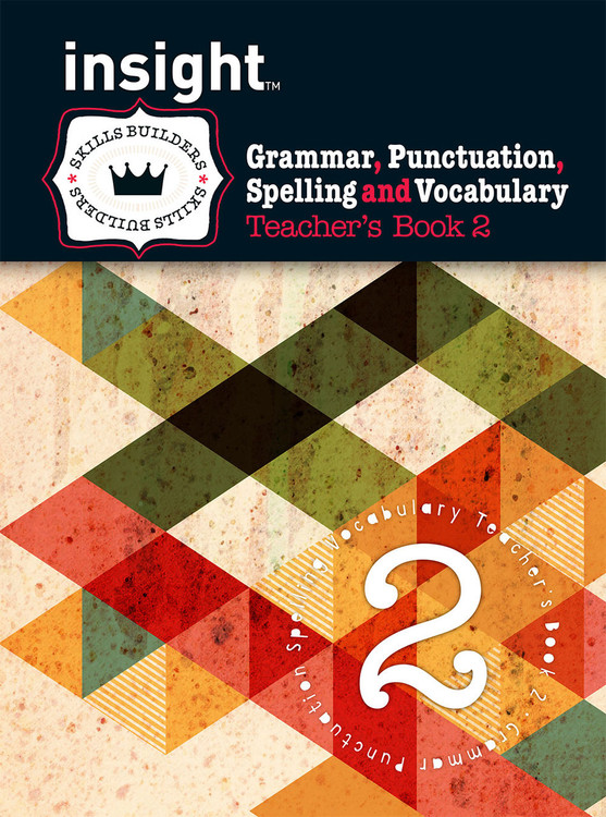 Insight Skills Builders: Grammar, Punctuation, Spelling and Vocabulary - Teacher's Book 2