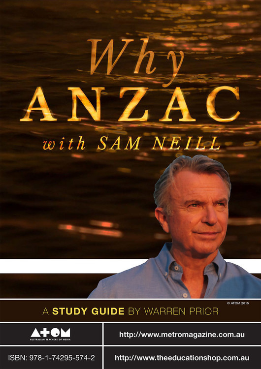 Why Anzac with Sam Neill (ATOM study guide)