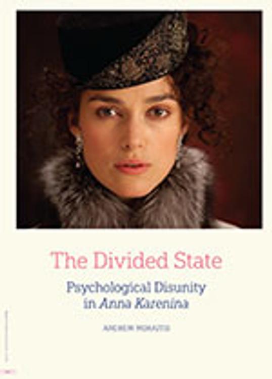 The Divided State: Psychological Disunity in <em>Anna Karenina</em>