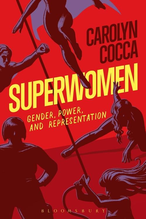 Superwomen: Gender, Power and Representation