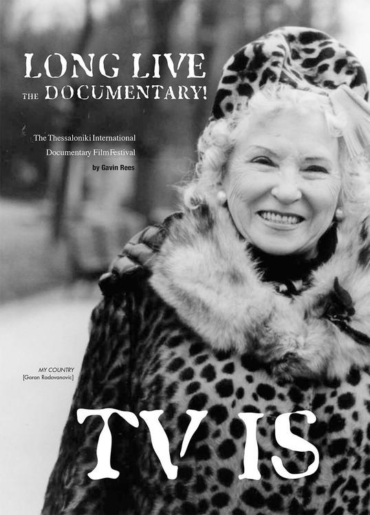 TV Is Dead: Long Live the Documentary!: The Thessaloniki International Documentary Film Festival