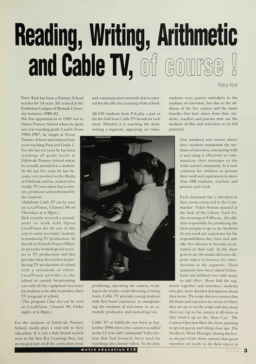 Reading, Writing, Arithmetic and Cable TV, of course!