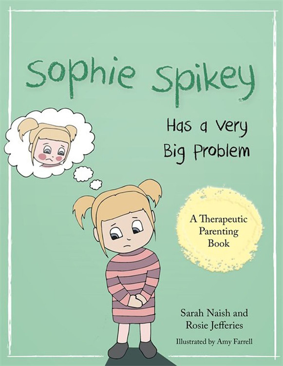 Sophie Spikey Has a Very Big Problem: A story about refusing help and needing to be in control