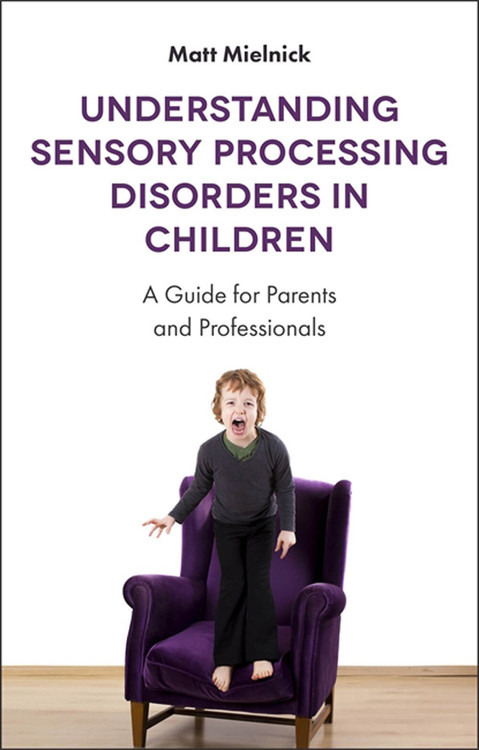 Understanding Sensory Processing Disorders in Children: A Guide for Parents and Professionals