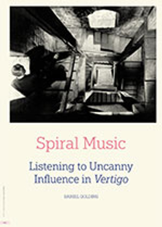 Spiral Music: Listening to Uncanny Influence in <em>Vertigo</em>