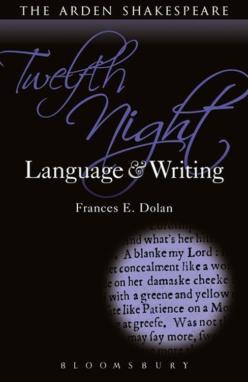 Arden Shakespeare, The: Twelfth Night: Language & Writing