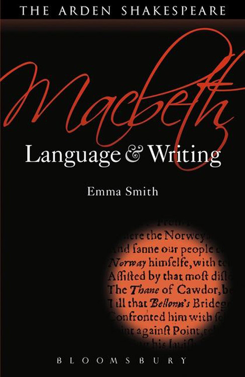 Arden Shakespeare, The: Macbeth: Language & Writing