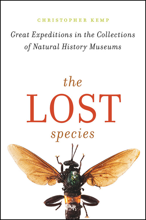 Lost Species: Great Expeditions in the Collections of Natural History Museums
