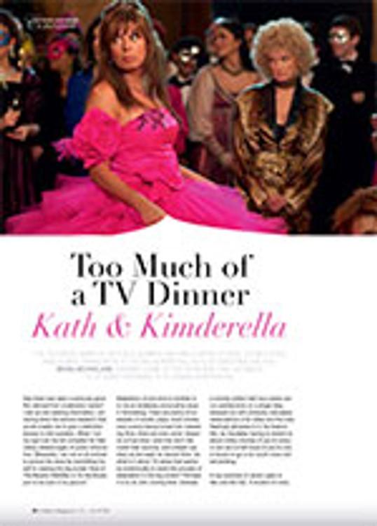 Too Much of a TV Dinner: <em>Kath & Kimderella</em>