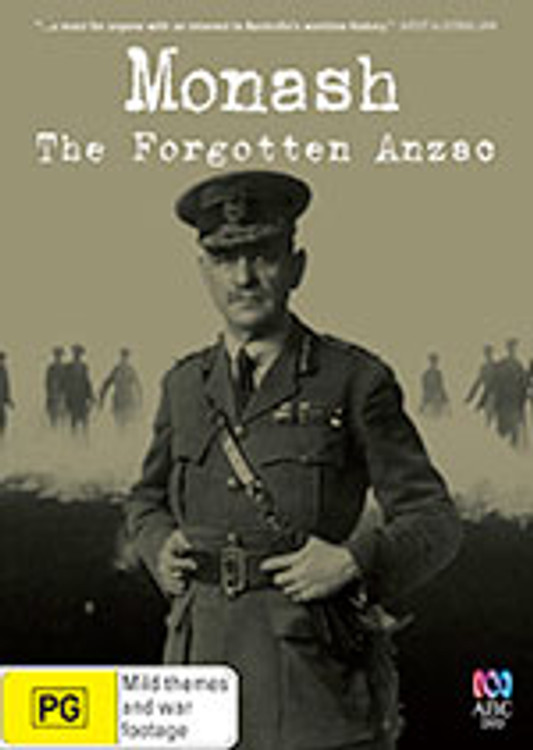 Monash: The Forgotten Anzac