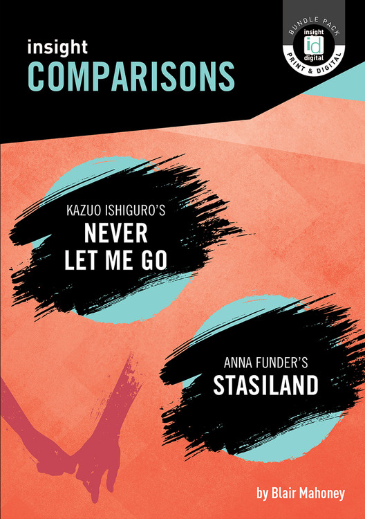 Insight Comparisons: Never Let Me Go / Stasiland (Print + Digital)