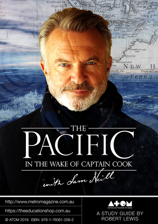 Pacific: In the Wake of Captain Cook, with Sam Neill, The (ATOM Study Guide)