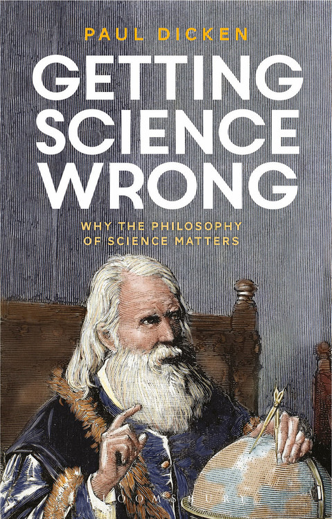 Getting Science Wrong: Why the Philosophy of Science Matters