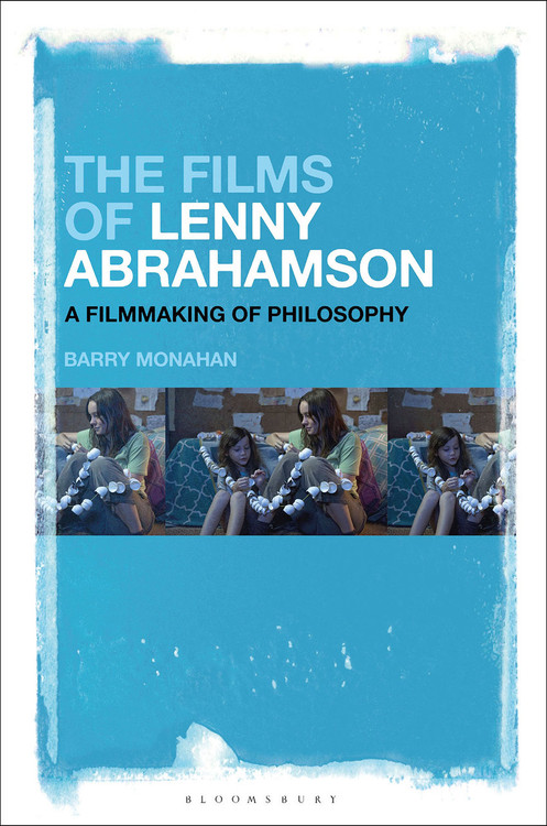 Films of Lenny Abrahamson, The: A Filmmaking of Philosophy