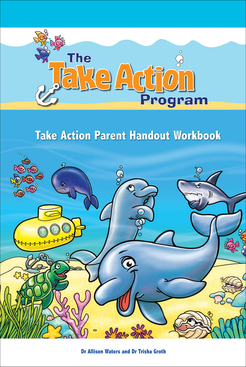 Take Action Program: Take Action Parent Handout Workbook, The