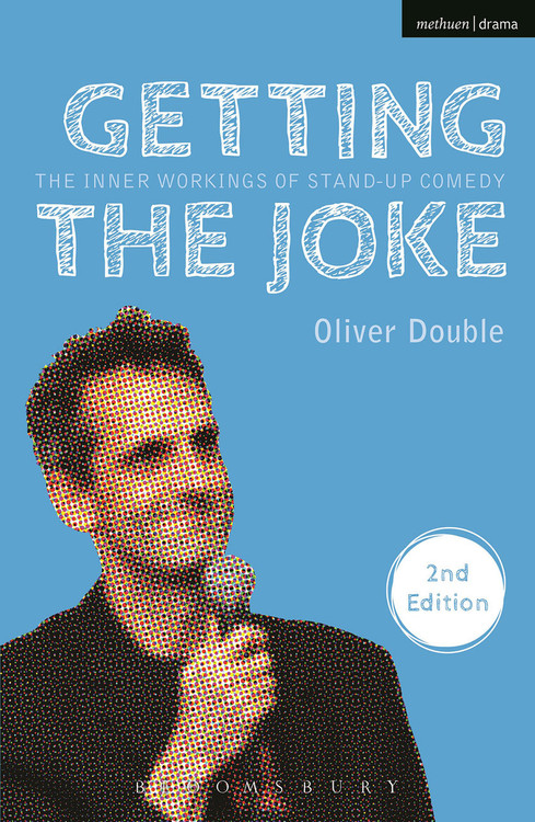 Getting the Joke: The Inner Workings of Stand-Up Comedy (2nd Edition)