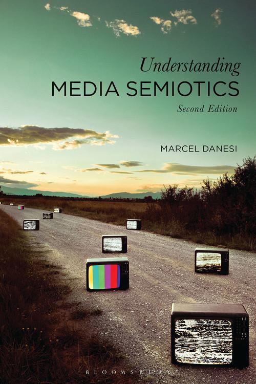Understanding Media Semiotics - Second Edition