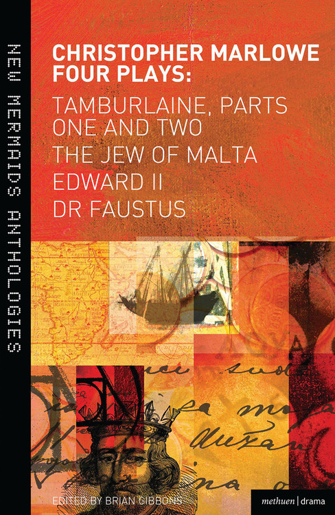 Christopher Marlowe Four Plays: Tamburlaine, Parts One and Two, The Jew of Malta, Edward II, Dr Faustus