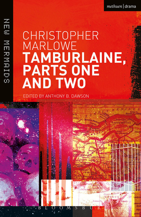 Christopher Marlowe: Tamburlaine, Parts One and Two