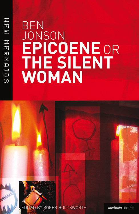 Ben Jonson: Epicoene or The Silent Woman