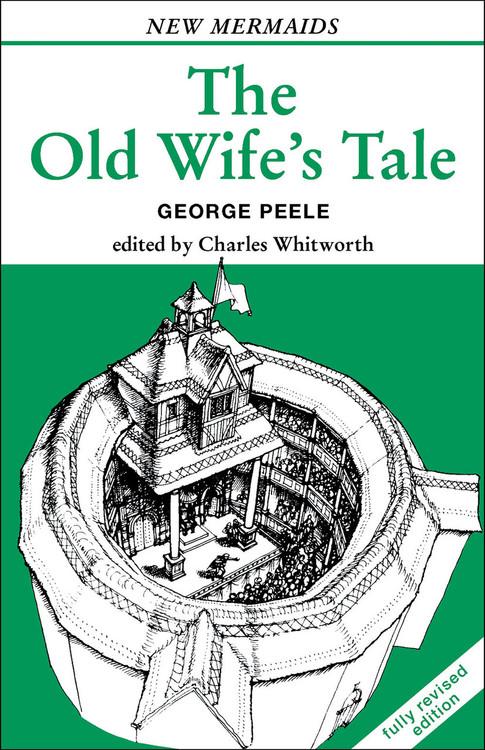 George Peele: The Old Wife's Tale