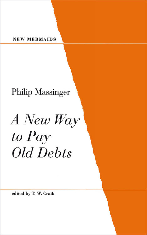 Philip Massinger: A New Way to Pay Old Debts