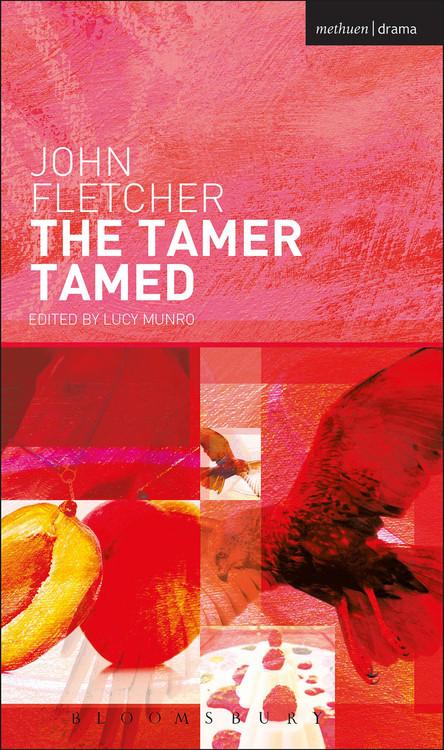John Fletcher: The Tamer Tamed