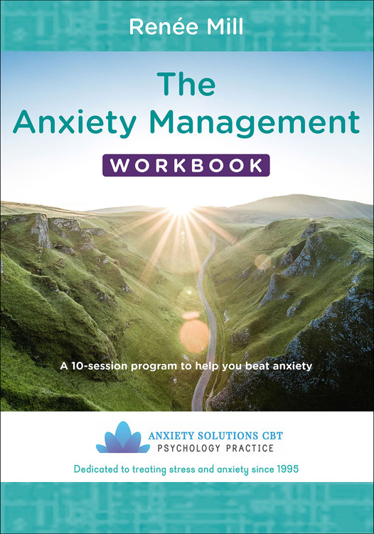 Anxiety Management Workbook, The: A 10-session program to help you beat anxiety