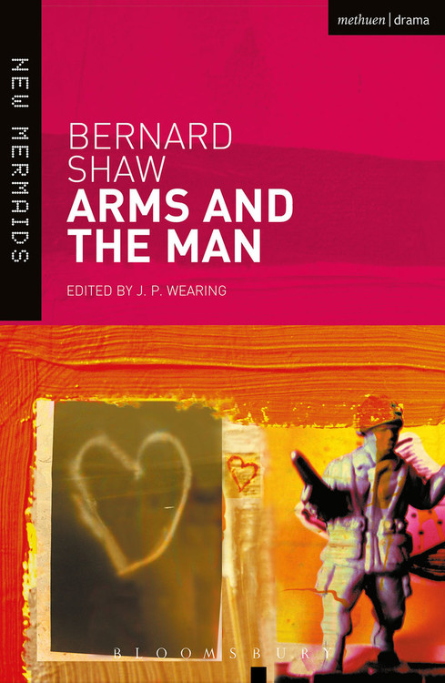 Bernard Shaw: Arms and the Man