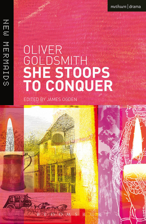 Oliver Goldsmith: She Stoops to Conquer
