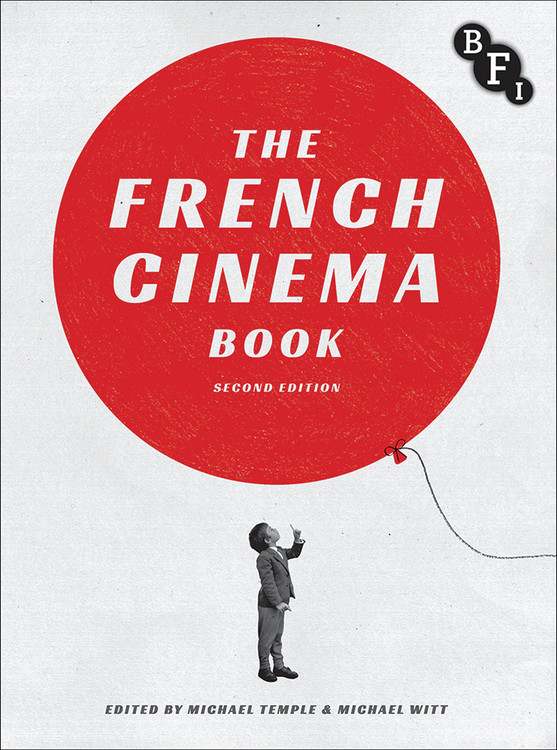 French Cinema Book - Second Edition, The