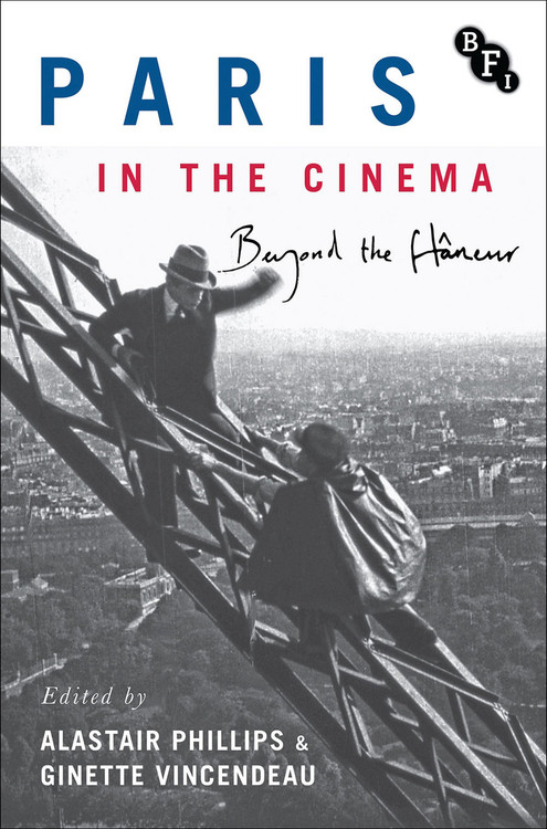 Paris in the Cinema: Beyond the Flaneur