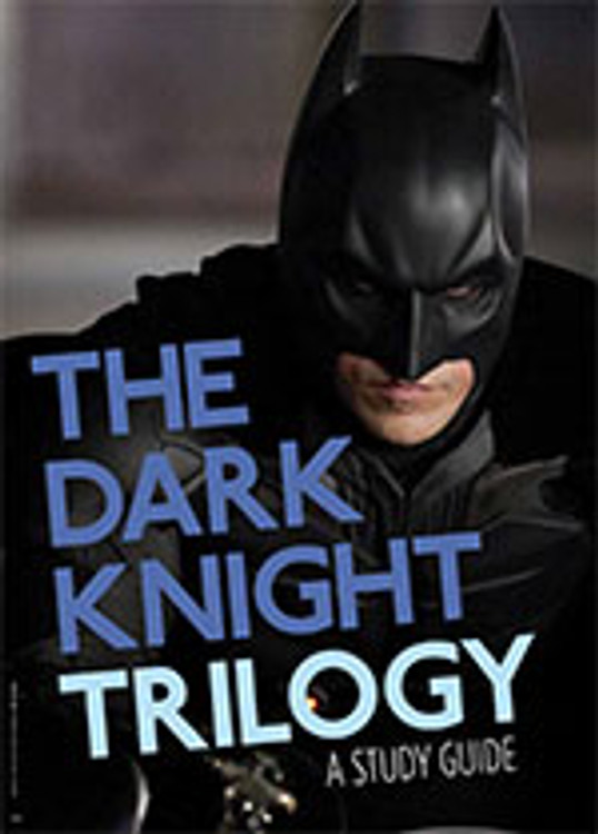 The Dark Knight Trilogy: A Study Guide