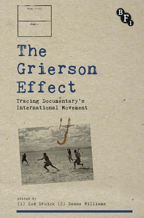 Grierson Effect: Tracing Documentary's International Movement, The