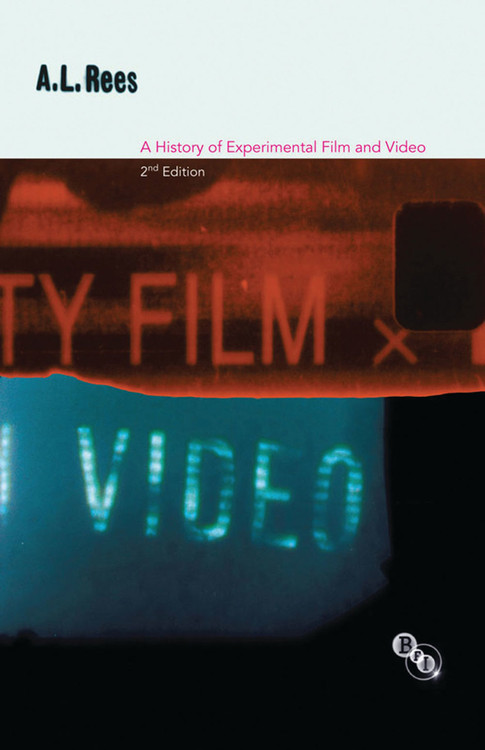 History of Experimental Film and Video - 2nd Edition, A