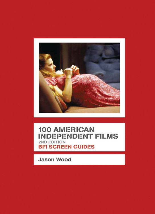 100 American Independent Films - 2nd Edition