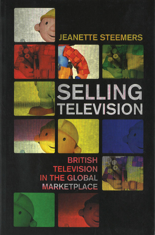 Selling Television: British Television in the Global Marketplace