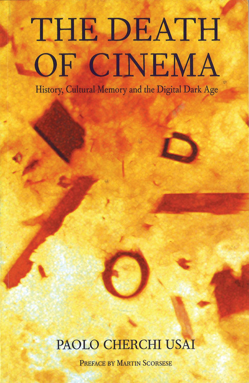 Death of Cinema: History, Cultural Memory and the Digital Dark Age, The
