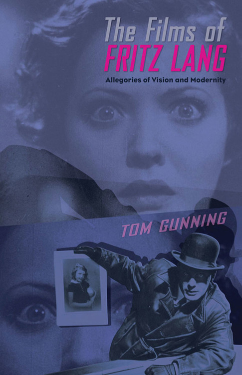 Films of Fritz Lang: Allegories of Vision and Modernity, The