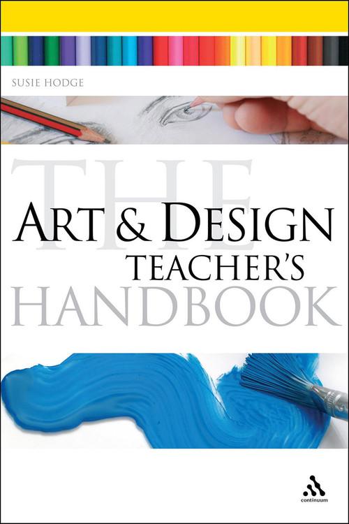 Art & Design Teacher's Handbook, The