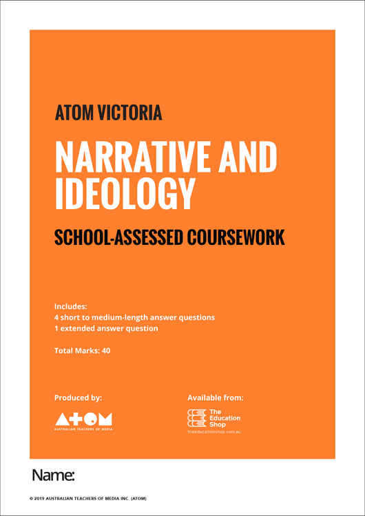 2019 ATOM Narrative and Ideology SAC for VCE Media Unit 3, Outcome 1