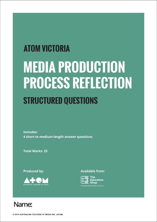 2019 ATOM Media Production Process Reflection Structured Questions for VCE Media Units 3&4