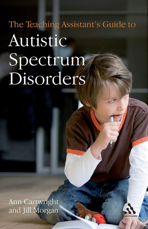 Teaching Assistant's Guide to Autistic Spectrum Disorder, The