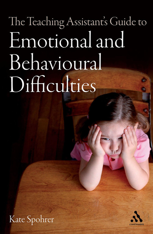Teaching Assistant's Guide to Emotional and Behavioural Difficulties, The