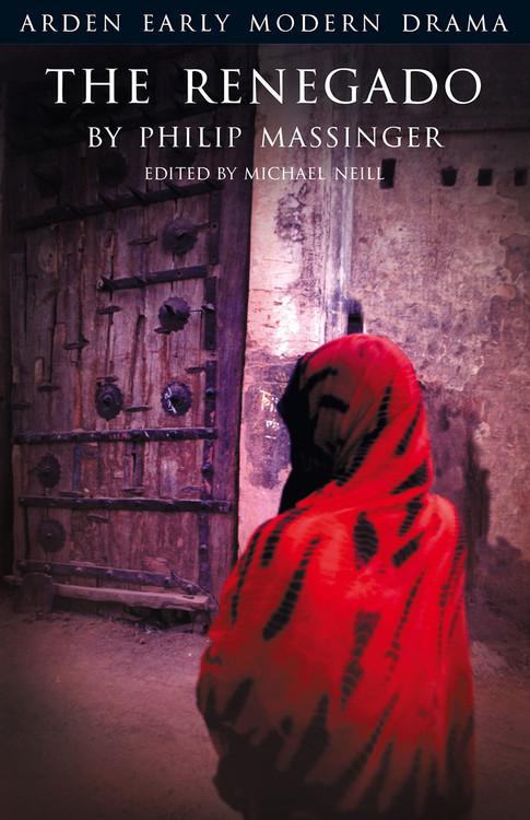 Arden Early Modern Drama: The Renegado