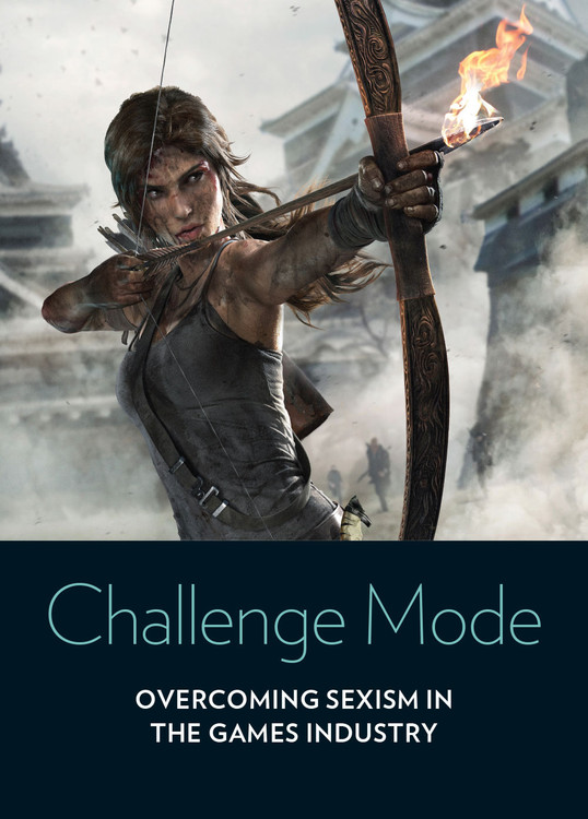 Challenge Mode: Overcoming Sexism in the Games Industry