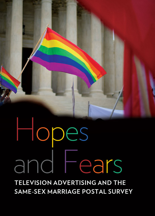 Hopes and Fears: Television Advertising and the Same-sex Marriage Postal Survey
