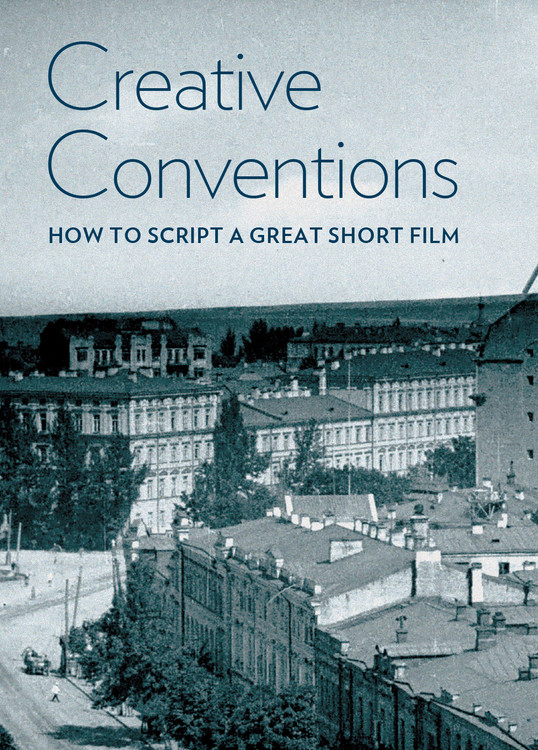 Creative Conventions: How to Script a Great Short Film