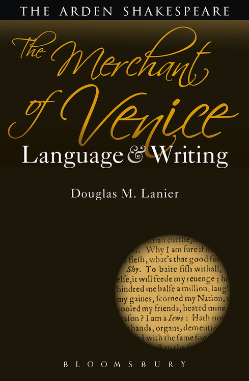 Arden Shakespeare, The: Merchant of Venice, The: Language & Writing