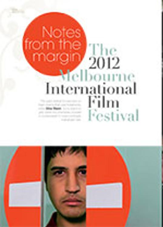 Notes from the Margin: The 2012 Melbourune International Film Festival